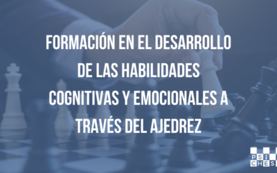 Formación en el desarrollo de habilidades cognitivas y emocionales a través del ajedrez